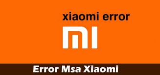 MSA app error blocca Xiaomi: ecco come risolvere