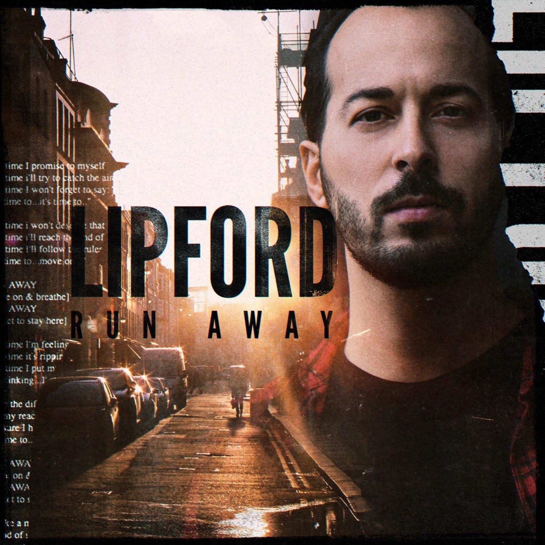LIPFORD: fuori ora il nuovo singolo Run Away
